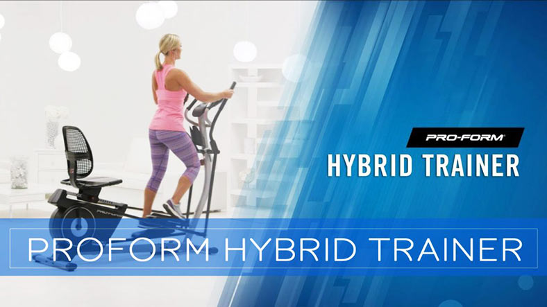 ProForm Hybrid Trainer Elliptical Review for 2018
